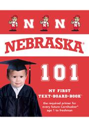 Nebraska Cornhuskers 101: My First Text Children's Book
