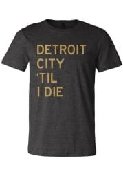 Detroit City FC Grey Til I Die Short Sleeve Fashion T Shirt
