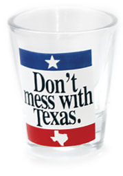 Texas Dont Mess With Texas Shot Glass