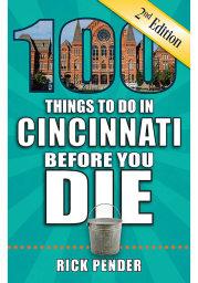 Cincinnati 100 Things to Do Travel Book
