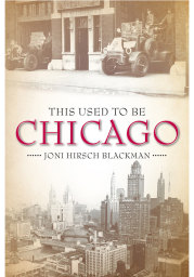 Chicago This Used To Be Chicago HisTory Book