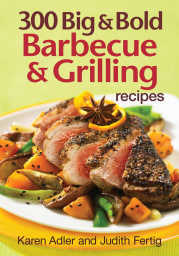 300 Big Bold BBQ and Grilling Cook Book