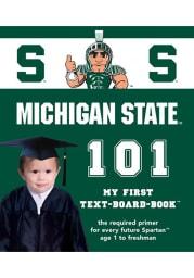 Michigan State Spartans 101: My First Text Children's Book
