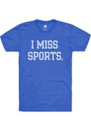 Rally Heather Royal I Miss Sports Short Sleeve T Shirt
