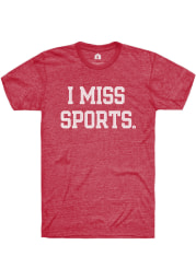 Rally Heather Red I Miss Sports Short Sleeve T Shirt