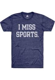 Rally Heather Navy I Miss Sports Short Sleeve T Shirt