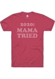 Rally Women's Pink Mama Tried Unisex Short Sleeve T Shirt