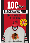 Chicago Blackhawks 100 Things Fan Guide