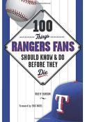 Texas Rangers 100 Things Fan Guide