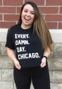 Chicago Black Every Damn Day Short Sleeve Fashion T Shirt