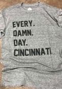 Cincinnati Grey Every Damn Day Short Sleeve T Shirt
